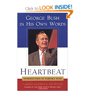 Heartbeat: George Bush in His Own Words George Bush, Jim McGrath and Barbara Bush