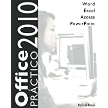 Office 2010 Práctico: Word, Excel, Access, PowerPoint (Spanish Edition)