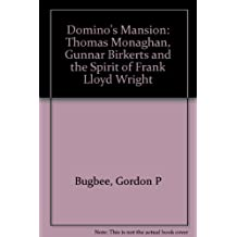 Domino's Mansion: Thomas Monaghan, Gunnar Birkerts, and the Spirit of Frank Lloyd Wright