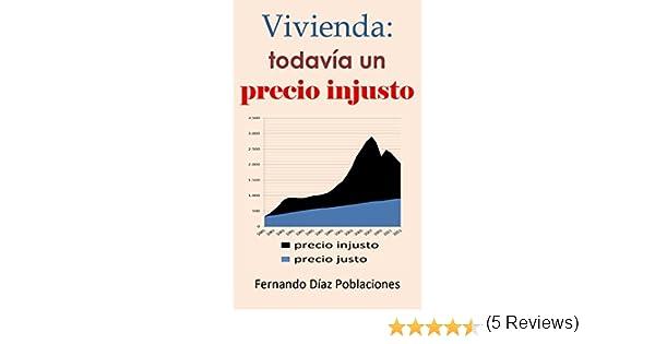 Vivienda: todavía un precio injusto eBook: Poblaciones, Fernando ...