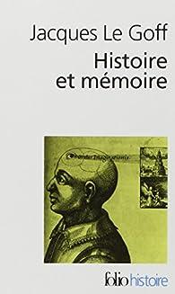 Histoire et mémoire par Jacques Le Goff