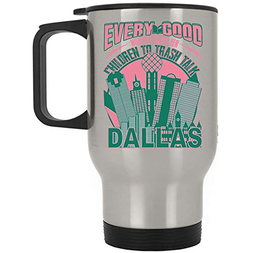 Awesome Mothers Travel Mug, Every Good Mother Teachers Her Children To Trash Talk Dallas Mug, Great For Travel Or Camping (Travel Mug - Silver)]()