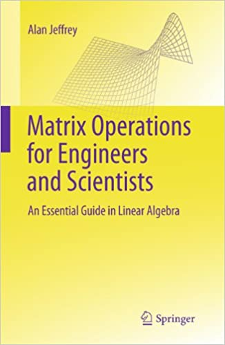 Matrix Operations for Engineers and Scientists: An Essential