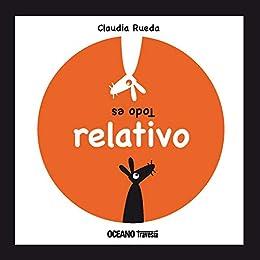 Todo es relativo (Primeras travesías) (Spanish Edition) by [Rueda, Claudia