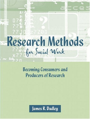 Research Methods For Social Work: Becoming Consumers And Producers Of Research