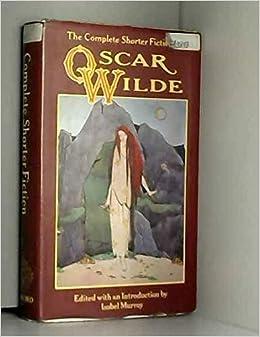 Complete Shorter Fiction By Oscar Wilde