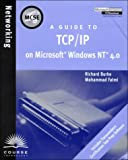 MCSE Guide to TCP/IP on Microsoft Windows NT 4.0, Burke, Richard and Fatmi, Mohammad, 0619015772