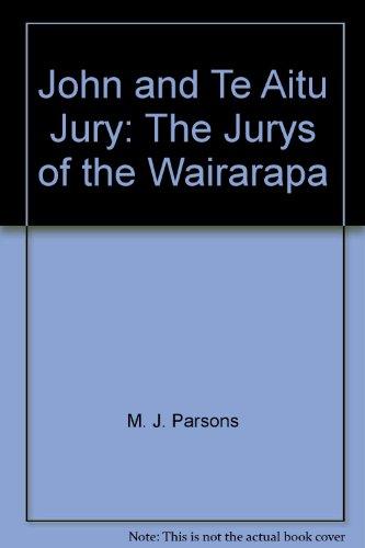 John and Te Aitu Jury: The Jurys of the Wairarapa