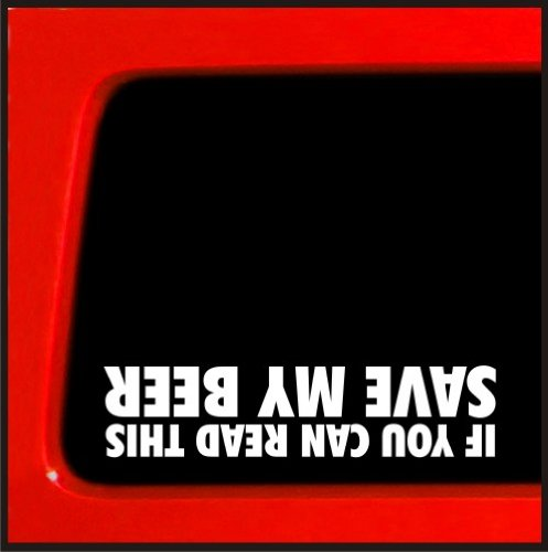 If You Can Read This Save my Beer diesel 4x4 funny car vinyl sticker decal