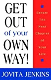 Get Out of Your Own Way, Jovita Jenkins, 0974988715