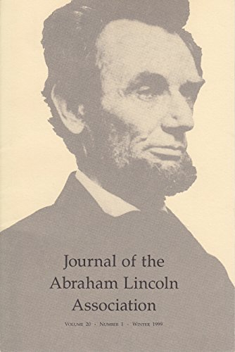 Journal of the Abraham Lincoln Association. Volume 20. Complete. Numbers 1 & 2. 1999