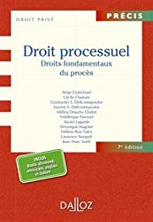 Droit processuel. Droits fondamentaux du procès - 7e éd.
