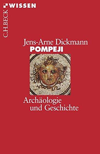 Pompeji: Archäologie und Geschichte