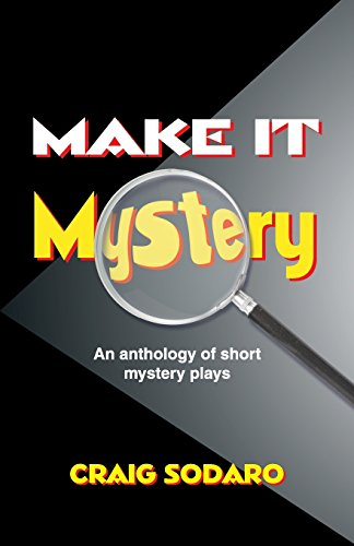 Make It Mystery: An Anthology of Short Mystery Plays