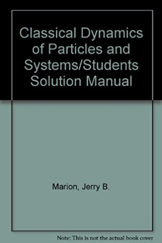 classical dynamics of particles and systems students solution manual rh amazon com Classical Mechanics Literature Classical Mechanics Literature