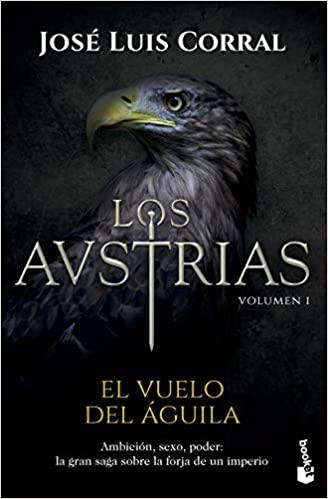 Los Austrias. El vuelo del águila (Novela histórica): Amazon.es ...