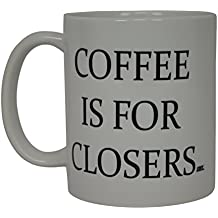 Realtor Coffee Mug Coffee Is for Closers Best Funny Real Estate Agent Novelty Cup Gift Idea For Men Women Office Employee Boss Coworkers