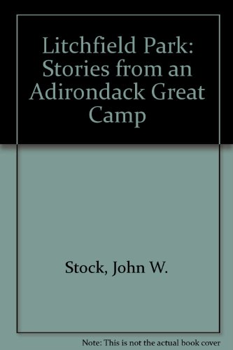 Litchfield Park: Stories from an Adirondack Great ()