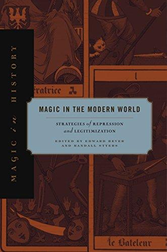 Magic in the Modern World: Strategies of Repression and Legitimization (Magic in History)