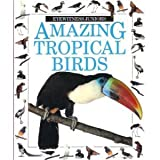 Amazing Tropical Birds, Gerald Legg, 0679915206