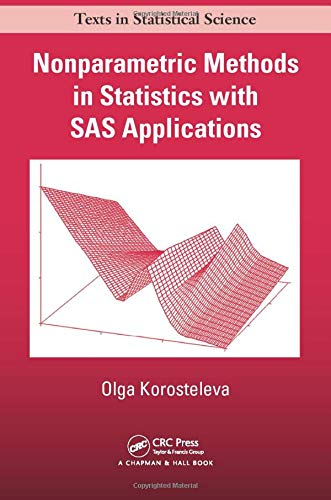 Nonparametric Methods in Statistics with SAS Applications (Chapman & Hall/CRC Texts in Statistical Science)