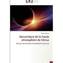DYNAMIQUE DE LA HAUTE ATMOSPHERE DE VENUS