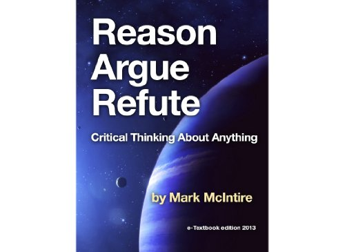 Download REASON ARGUE REFUTE Critical Thinking About Anything Pdf