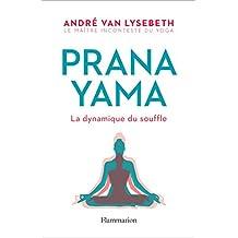 Pranayama: La dynamique du souffle (Vie pratique et bien-être) (French Edition)
