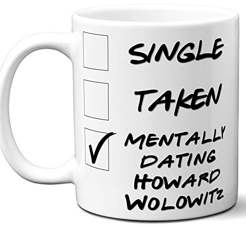 Funny Howard Wolowitz Mug. Single, Taken, Mentally Dating Coffee, Tea Cup. Best Gift Idea for Any The Big Bang Theory TV Series Fan, Lover. Women, Men Boys, Girls. Birthday, Christmas. 11 oz.