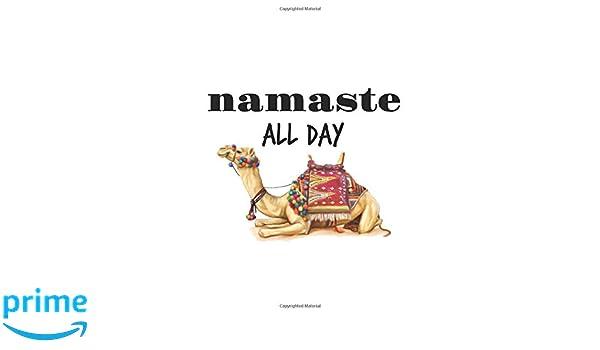 Namaste All Day Camel: Funny Camel Lover Journal/ Notebook