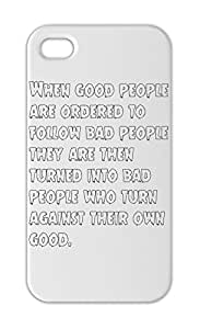 When good people are ordered to follow bad people they are Iphone 5-5s plastic case