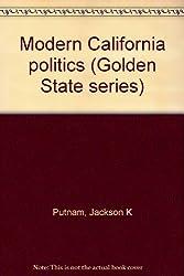 Modern California politics (Golden State series)