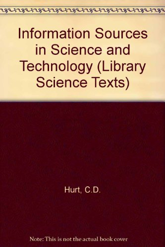 Information Sources In Science And Technology (Library Science Text)