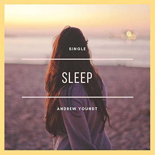 Andrew Youndt - Sleep (2018)