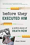 Before They Executed Him: A Wife's Story of Death
