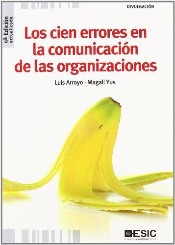 Descargar Libro Los Cien Errores En La Comunicación De Las Organizaciones Luis Arroyo Martínez