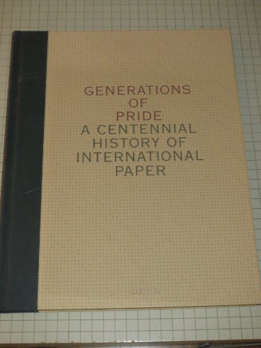 generations-of-pride-a-centennial-history-of-international-paper