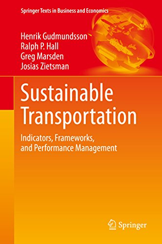 Download Sustainable Transportation: Indicators, Frameworks, and Performance Management (Springer Texts in Business and Economics) Pdf