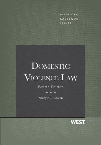 Domestic Violence Law, 4th Edition (American Casebook Series) PDF