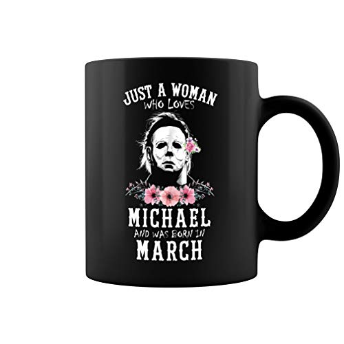 Just a Woman Who Loves Michael and Was Born in March Ceramic Coffee Mug Tea Cup (11oz, Black)