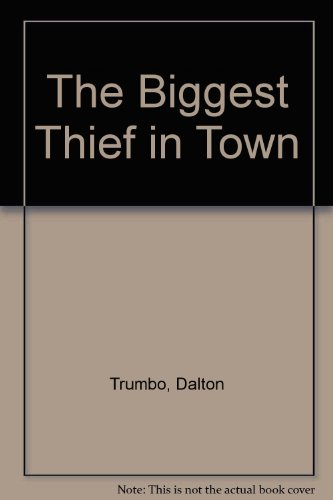 Book cover from The Biggest Thief in Townby Dalton Trumbo