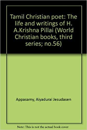 Tamil Christian poet: The life and writings of H. A.Krishna Pillai (World  Christian books, third series; no.56): Appasamy, Aiyadurai Jesudasen:  Amazon.com: Books
