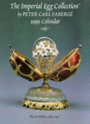 The Imperial Egg Collection by Peter Carl Faberge: the Forbes Collection L999 Calendar: 1999 (The Forbes Collection)