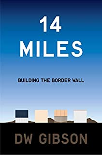 Book Cover: 14 Miles: Building the Border Wall