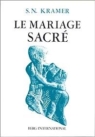 Le mariage sacré à Sumer et à Babylone par Samuel Noah Kramer
