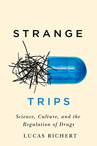 Strange Trips: Science, Culture, and the Regulation of Drugs (McGill-Queen's/Associated Medical Servic)
