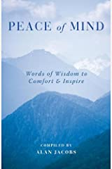 Peace of Mind: Inspiring and Uplifting Words for Troubled Times Kindle Edition