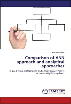 Comparison of ANN approach and analytical approaches: in predicting performance and energy requirements for some irrigation systems