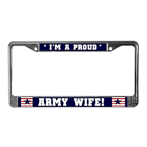 CafePress Proud Army Wife Chrome License Plate Frame, License Tag Holder