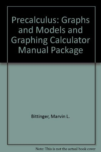 Precalculus: Graphs & Models and Graphing Calculator Manual Package (4th Edition)
